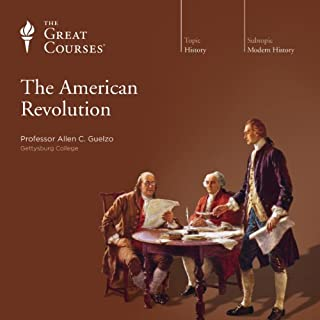 The American Revolution                   By:                                                                                                                                 Allen C. Guelzo,                                                                                        The Great Courses                               Narrated by:                                                                                                                                 Allen C. Guelzo                      Length: 12 hrs and 17 mins     533 ratings     Overall 4.7