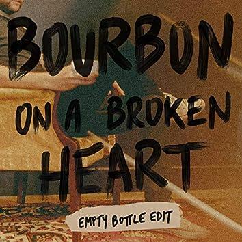 Bourbon on a Broken Heart (Empty Bottle Edit)