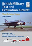 British Military Test and Evaluation Aircraft: The Golden Years 1945-1975 (Flightcraft Special) - Malcolm V. Lowe