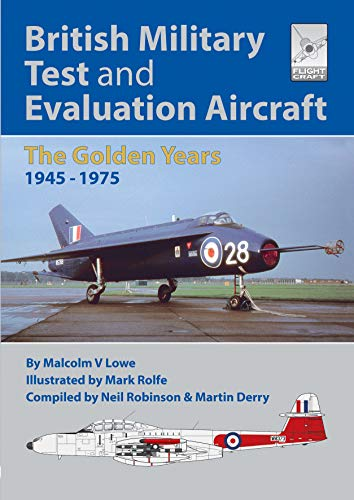British Military Test and Evaluation Aircraft: The Golden Years 1945–1975 (FlightCraft)