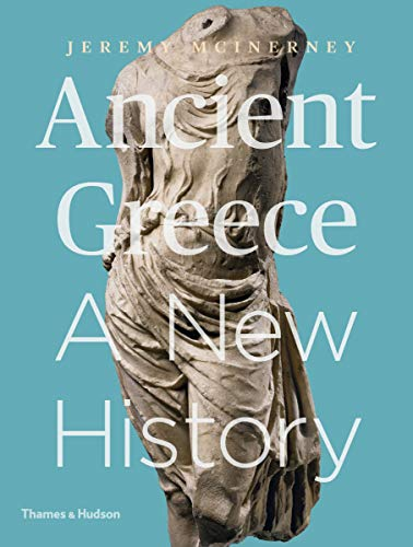 Compare Textbook Prices for Ancient Greece: A New History First Edition First Edition ISBN 9780500293379 by McInerney, Jeremy