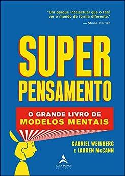 Superpensamento: O grande livro de modelos mentais por [Gabriel Weinberg, Lauren McCANN]
