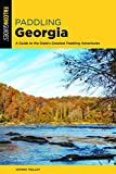 Paddling Georgia: A Guide to the State s Greatest Paddling Adventures (Paddling Series)