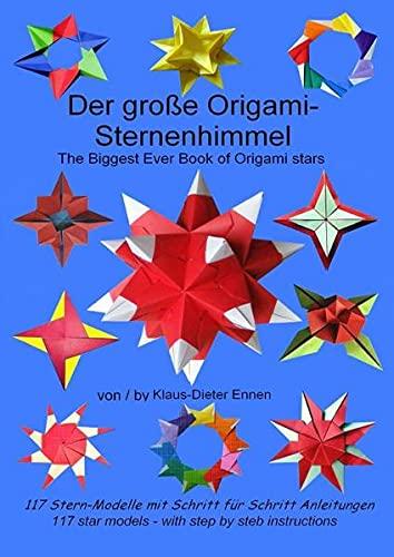 Der große Origami-Sternenhimmel: 117 Sternmodelle mit Schritt für Schritt Anleitungen