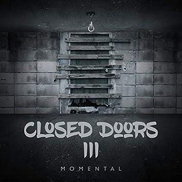 Closed Doors III