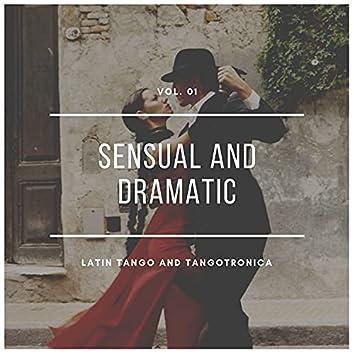 Sensual And Dramatic Latin Tango And Tangotronica, Vol.01