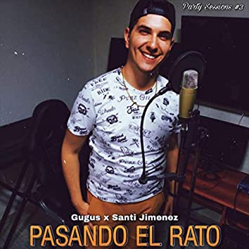 Pasando El Rato (Party Sessions #3)