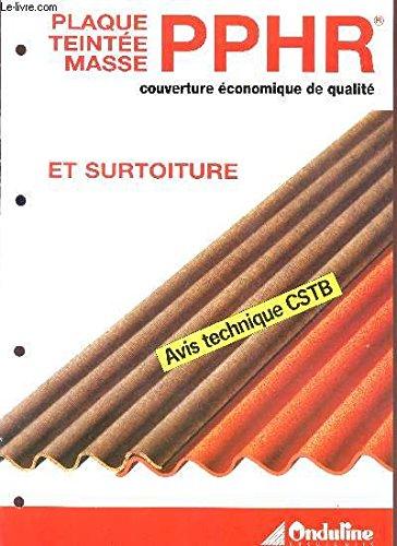 PLAQUE TEINTEE MASSE PPHR - ET SURTOITURE / COUVERTURE ECONOMIQUE DE QUALITE / AVIS TECHNIQUE CSTB.