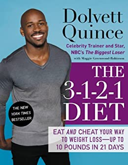 The 3-1-2-1 Diet: Eat and Cheat Your Way to Weight Loss--up to 10 Pounds in 21 Days (English Edition) di [Dolvett Quince]