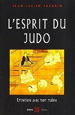 L'esprit du Judo - Entretiens avec mon maître de Jean-Lucien Jazarin