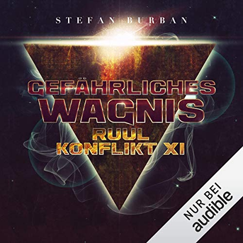 Gefährliches Wagnis     Der Ruul-Konflikt 11              By:                                                                                                                                 Stefan Burban                               Narrated by:                                                                                                                                 Michael Hansonis                      Length: 10 hrs and 46 mins     Not rated yet     Overall 0.0