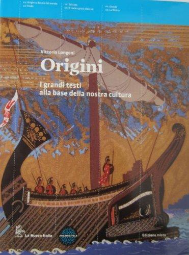 Origini. I grandi testi alla base della nostra cultura. Con espansione online. Per le Scuole superiori