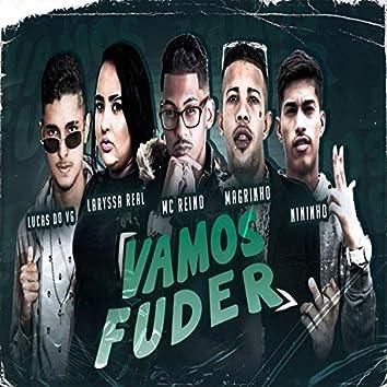Vamos Fuder (feat. Laryssa Real, MC Reino, Mc Nininho & Mc Magrinho) (Brega Funk)