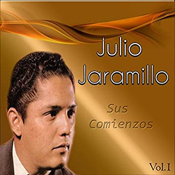 Julio Jaramillo - Sus Comienzos, Vol. 1