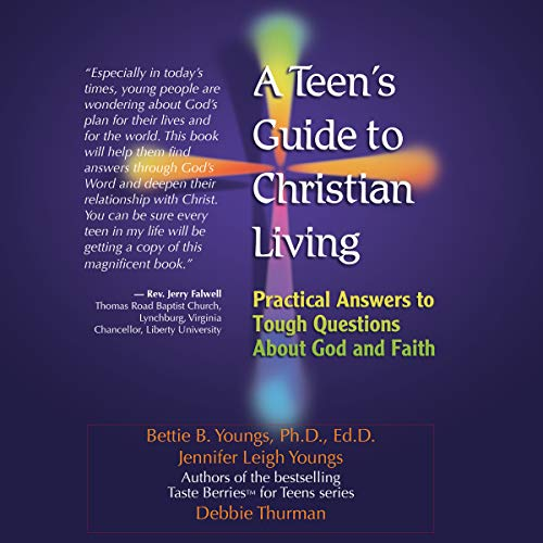 A Teen's Guide to Christian Living: Practical Answers to Tough Questions About God and Faith audiobook cover art