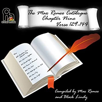 The Max Romeo Catalogue Chapter 9 Verse 129-144