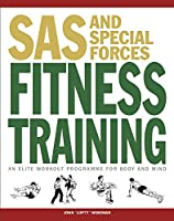 SAS and Special Forces Fitness Training: An Elite Workout Program for Body and Mind (SAS Training Manual)