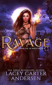 Ravage: A Paranormal Reverse Harem Romance Series (Royal Fae Academy Book 1)