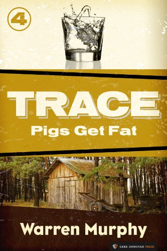 Pigs Get Fat (Trace Book 4) (English Edition)