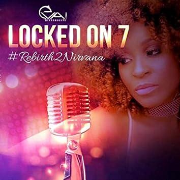 Locked on 7: Rebirth2nirvana