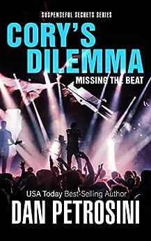 Book cover image for Cory's Dilemma: Missing the Beat: Dangerous Music (Suspenseful Secrets Book 1)