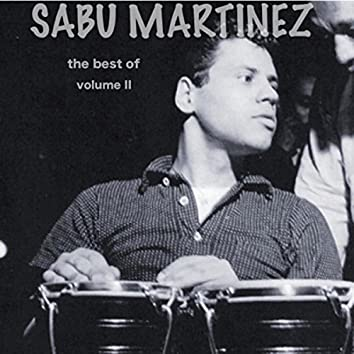 The Best of Sabu Martinez, Vol. 2
