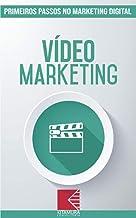 Marketing em Vídeo: Turbine E Transforme Seu Negócio Com Técnicas De Marketing Digital (Primeiros Passos no Marketing Digital Livro 11)
