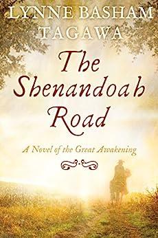 The Shenandoah Road: A Novel of the Great Awakening by [Lynne Tagawa]