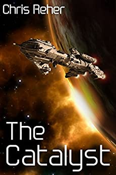 [Chris Reher]のThe Catalyst (Targon Tales Book 1) (English Edition)