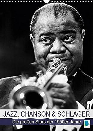 Jazz, Chanson und Schlager - die großen Stars der 1950er-Jahre (Wandkalender 2019 DIN A3 hoch): Star-Porträts in Schwarz-Weiß (Monatskalender, 14 Seiten ) (CALVENDO Kunst)