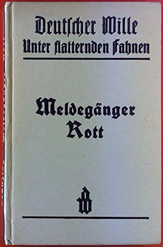 Meldegänger Rott. Unter flatternden Fahnen - 2. Band.