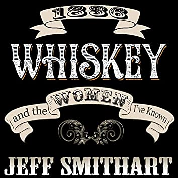Whiskey and the Women I've Known