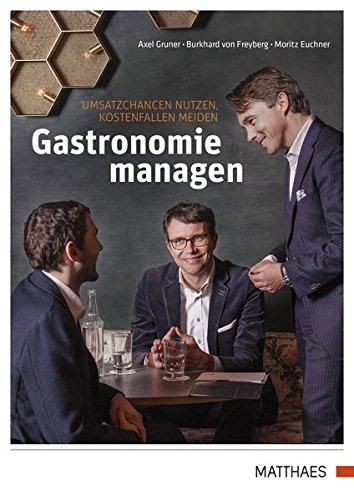Gastronomie managen: Umsatzchancen nutzen, Kostenfallen meiden