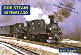 DDR Steam 40 Years Ago (International Railway Memories, Band 3)