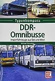 DDR-Omnibusse: Importfahrzeuge aus Ost und West (Typenkompass)