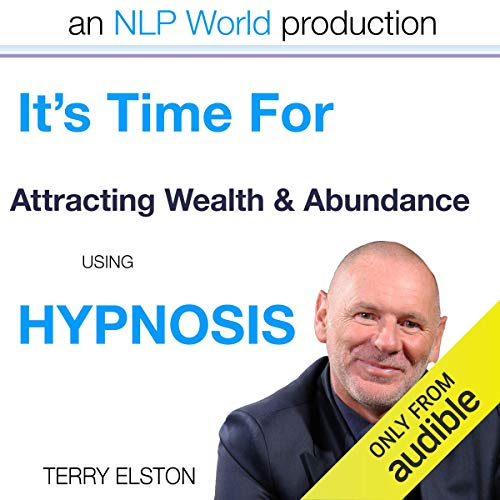It's Time for Attracting Wealth & Abundance with Terry Elston cover art