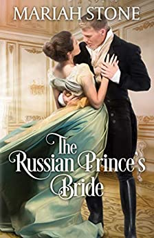 The Russian Prince's Bride: A forbidden love Regency romance by [Mariah Stone]