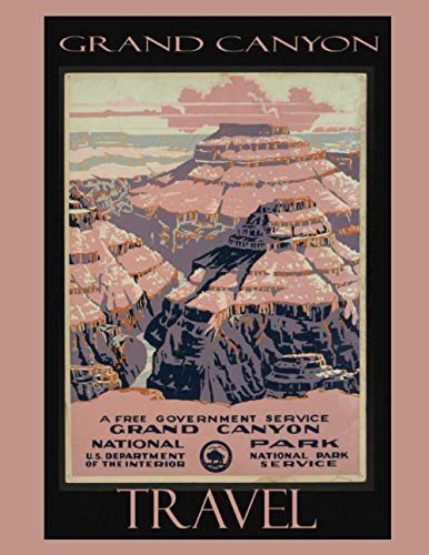 Travel Grand Canyon: Vintage Travel Poster Cover | Jan 1, 2021 to...