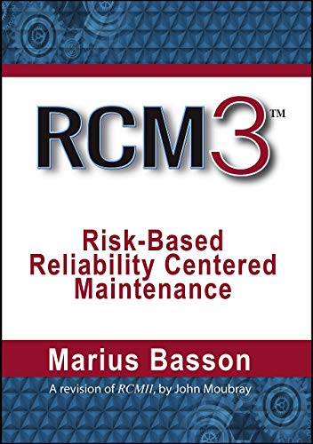 RCM3: Risk-Based Reliability Centered Maintenance (English Edition)