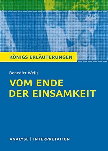 Vom Ende der Einsamkeit: Textanalyse und Interpretation mit ausführlicher Inhaltsangabe und Abituraufgaben mit Lösungen
