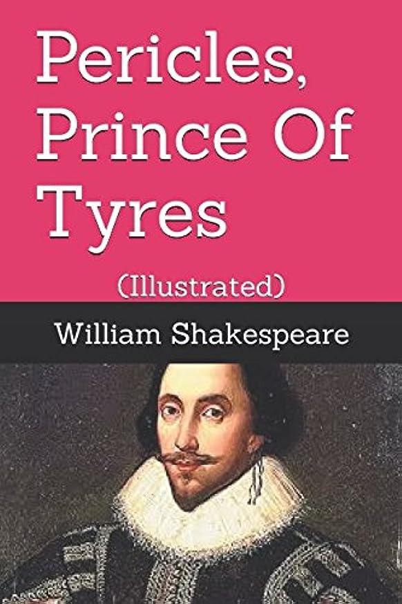 肌寒い重くするインポートPericles, Prince Of Tyres: (Illustrated) (The Comedies)