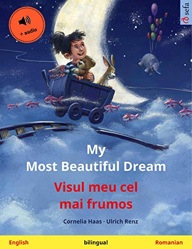 My Most Beautiful Dream – Visul meu cel mai frumos (English – Romanian): Bilingual children\'s picture book, with audio (Sefa Picture Books in two languages) (English Edition)