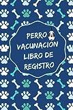 Perro Vacunación Libro de Registro: Cuaderno de Salud Canino completo   Libreta de Vacunas para Cachorros   Diario de Medicina de Perritos   Linda Carátula