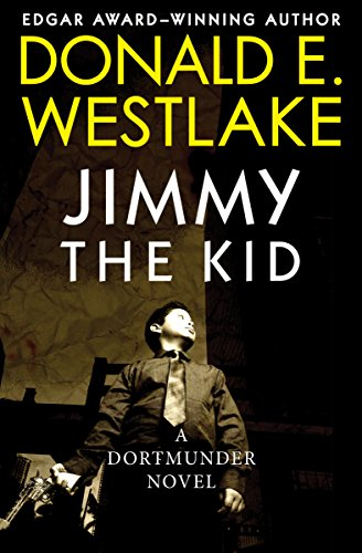 Jimmy the Kid (The Dortmunder Novels Book 3)