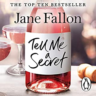 Tell Me a Secret                   By:                                                                                                                                 Jane Fallon                               Narrated by:                                                                                                                                 Claire Sturgess                      Length: 8 hrs and 51 mins     59 ratings     Overall 4.2