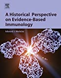 a historical perspective on evidence-based immunology (english edition)