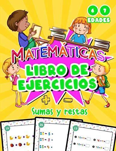 Sumas y restas matemáticas libro de ejercicios: Manual de aritmética mental con actividades en color para aprender divirtiéndose   Operaciones matemáticas con dificultades progresivas
