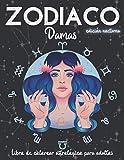 Zodiaco Damas: Libro de colorear astrológico para adultos y adolescentes con hermosos diseños. (Incl...