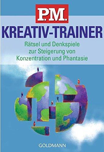 P.M. Kreativ-Trainer: Rätsel und Denkspiele zur Steigerung von Konzentration und Phantasie