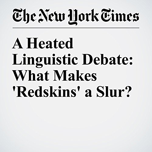 A Heated Linguistic Debate: What Makes 'Redskins' a Slur? audiobook cover art